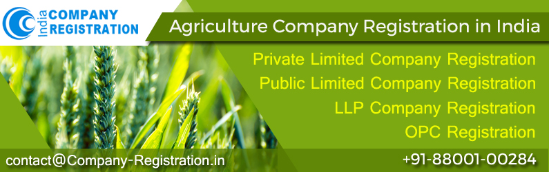 Agricultural Company Registration in India at +91-88001-00284
